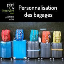 Comment personnaliser ses bagages et sacs de voyage ?