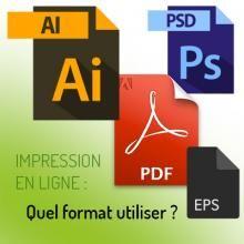 Format des fichiers : .AI, .PSD, .PDF, .EPS. Quel format pour vos impressions en ligne ?
