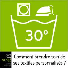 Comment laver ses textiles personnalisés ?