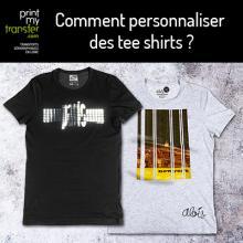 Comment personnaliser des tee shirts ?