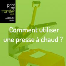 Comment utiliser une presse à chaud ?