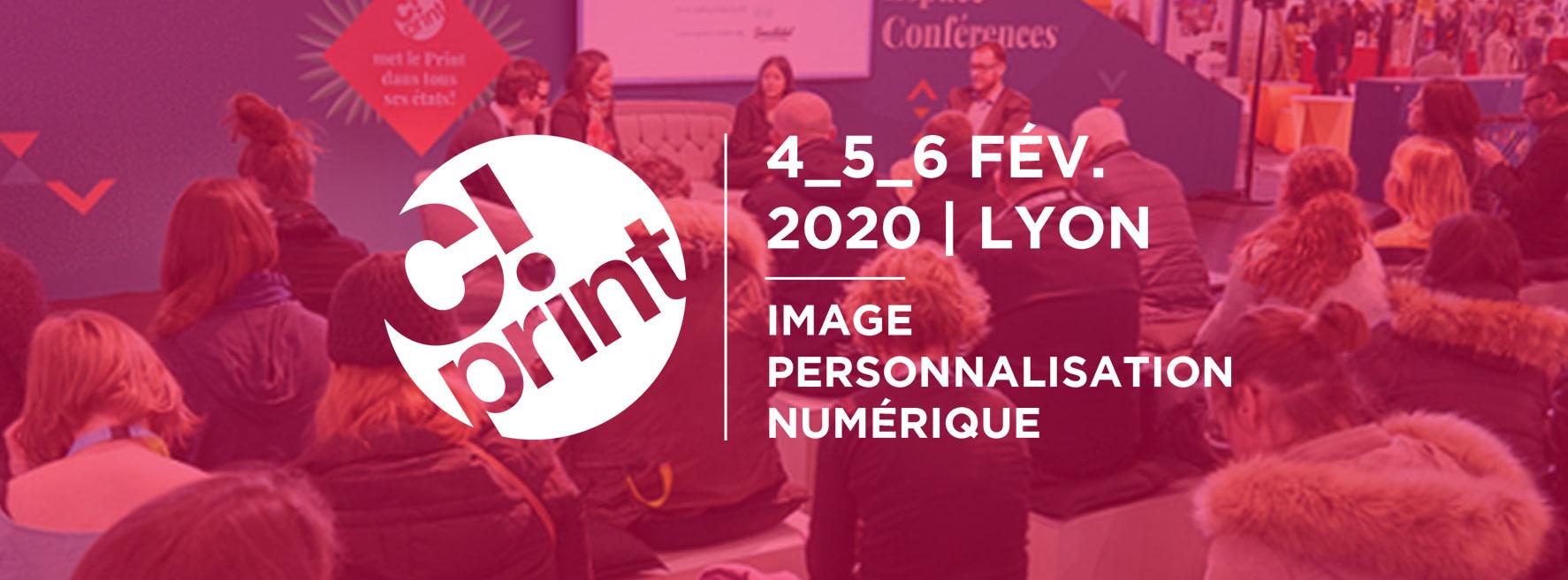 4-6 fév 2020 : Salon C!Print à Lyon